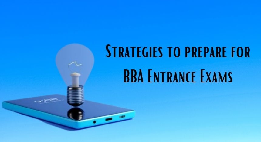 Strategies to prepare for BBA Entrance Exams