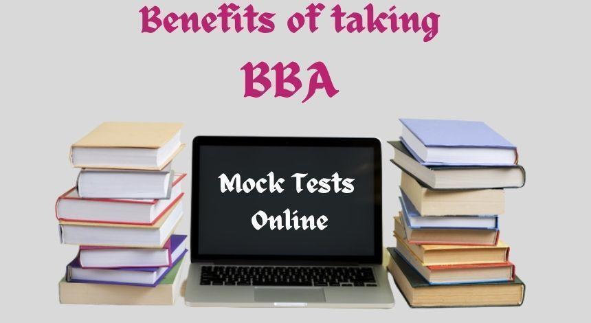 Benefits of taking BBA Mock Tests Online