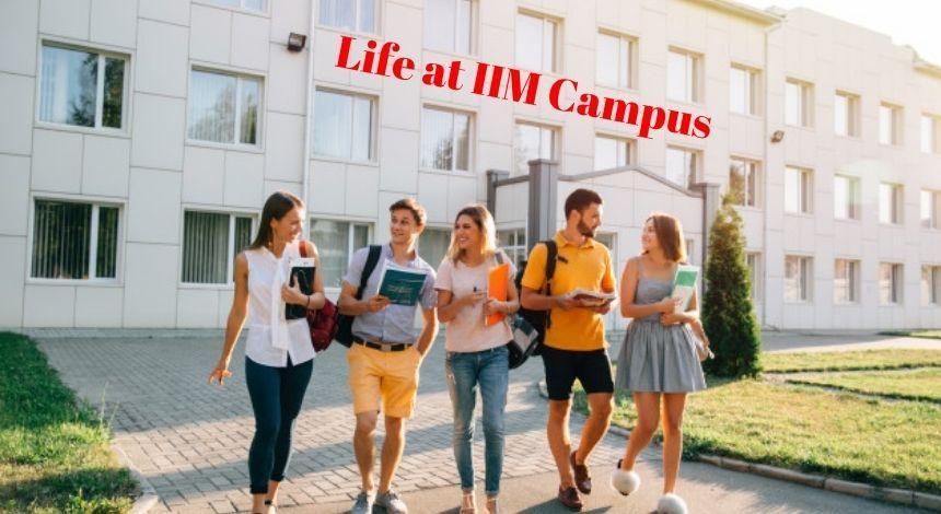 Life at IIM Campus
