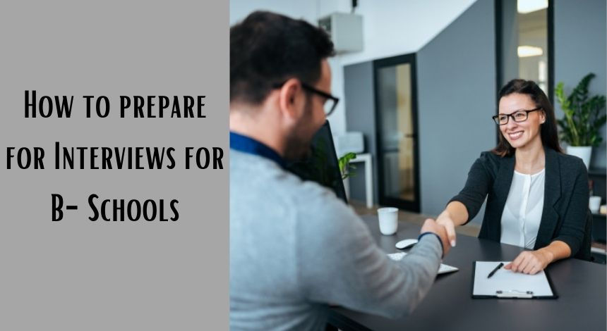 How to prepare for interviews for B-Schools