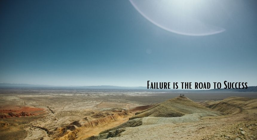 Failure is the road to success