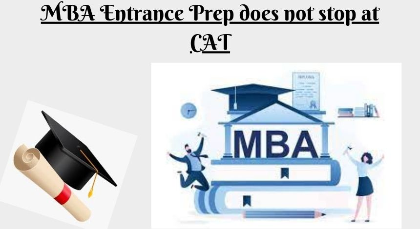MBA entrance exam does not stop at CAT